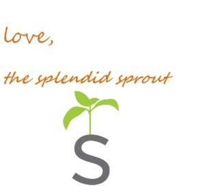 love, the splendid sprout